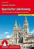 Spanischer Jakobsweg: Camino Francés. Von den Pyrenaeen bis Santiago de Compostela. 31 Etappen. Mit GPS-Tracks
