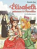 ELISABETH T 14 - Elisabeth, princesse à Versailles - tome 14