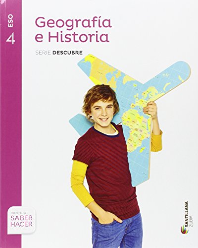 GEOGRAFIA E HISTORIA SERIE DESCUBRE 4 ESO SABER HACER - 9788491084662