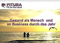 Fitura - Fit for the future (Wandkalender 2022 DIN A3 quer): Gesund als Mensch & im Business durch das Jahr (Monatskalender, 14 Seiten )