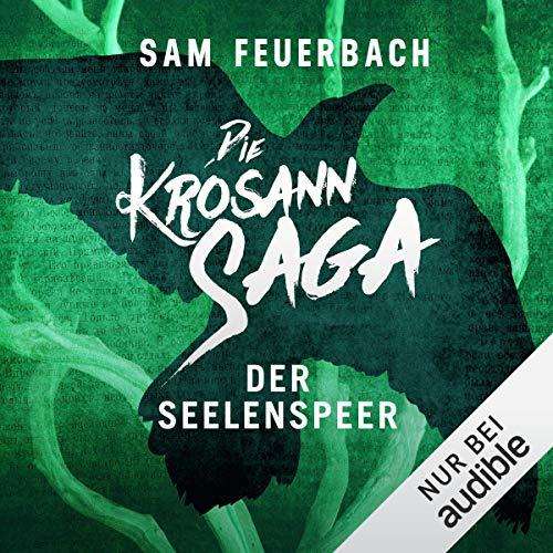 Der Seelenspeer: Die Krosann-Saga - Königsweg 2
