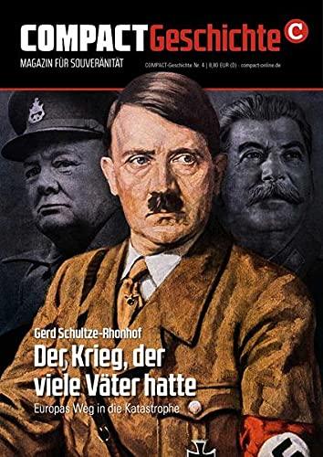 COMPACT-Geschichte 4: Der Krieg, der viele Väter hatte: Europas Weg in die Katastrophe