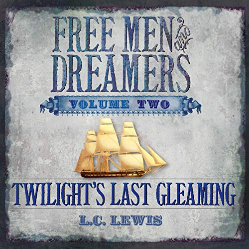 Free Men and Dreamers, Volume 2: Twilight's Last Gleaming audiobook cover art