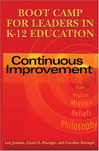 Boot Camp for Leaders in K12 Education: Continuous Improvement