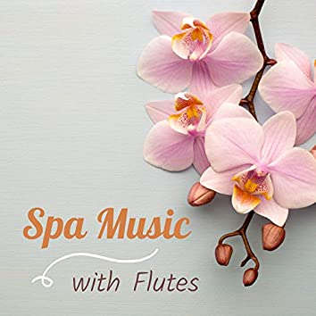 Spa Music with Flutes – Asian Flute Music, Instrumental Spa Music for Relaxation
