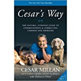 (Cesar's Way: The Natural, Everyday Guide to Understanding and Correcting Common Dog Problems) By Cesar Millan (Author) Paperback on ( Feb , 2008 ) - Hodder Paperback - 07/02/2008