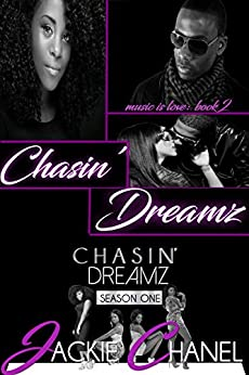 Chasin' Dreamz (Music is Love Book 2) by [Jackie Chanel]