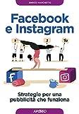 Facebook e Instagram: Strategie per una pubblicità che...