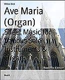 Ave Maria (Organ): Sheet Music for Various Solo Instruments & Organ (English Edition)