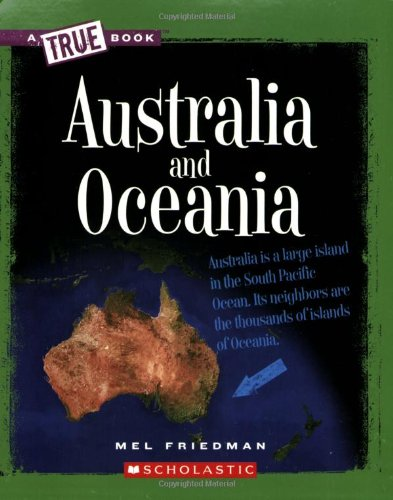Compare Textbook Prices for Australia and Oceania True Book: Geography: Continents Reprint Edition ISBN 9780531218280 by Friedman, Mel