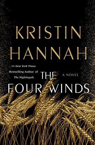 The Four Winds: A Novel by [Kristin Hannah]