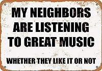 Neighbors Listening to Great Music 金属板ブリキ看板警告サイン注意サイン表示パネル情報サイン金属安全サイン