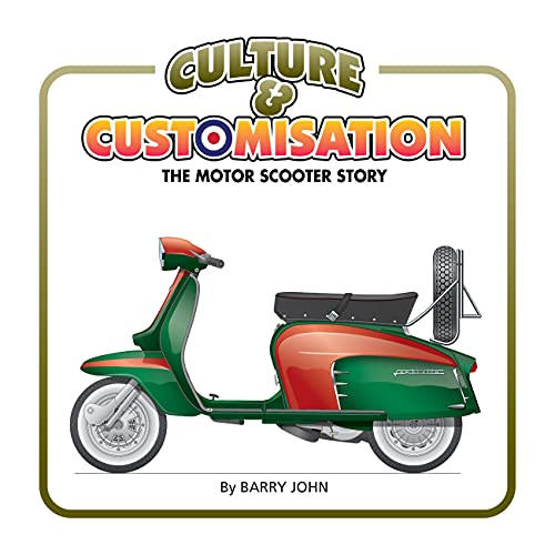 Culture & Customisation: The Motor Scooter Story