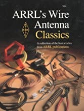 ARRL's Wire Antenna Classics by American Radio Relay League (3/1/2006)