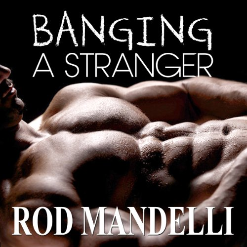 Gay Sex Confessions #3: Banging a Stranger cover art