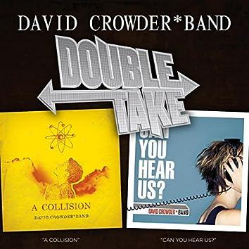 Double Take: David Crowder*Band