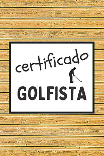 CERTIFICADO GOLFISTA: CUADERNO DE NOTAS. LIBRETA DE APUNTES, DIARIO PERSONAL O AGENDA PARA AMANTES DEL GOLF. REGALO DE CUMPLEAÑOS.
