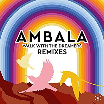 Walk with the Dreamers (Remixes)