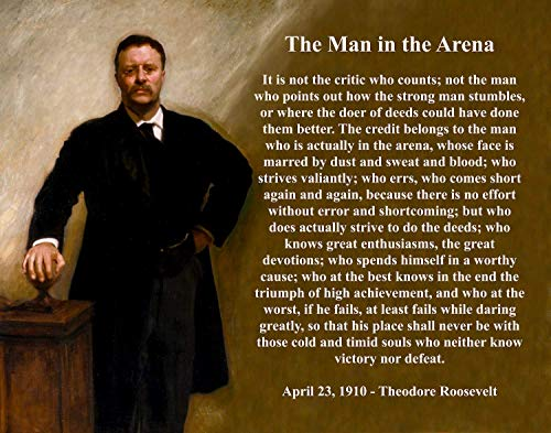 The Man in the Arena - Theodore Roosevelt - 11x14 Unframed Art Print - Great Gift and Decor for History Buffs Under $20