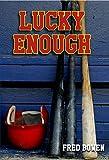Lucky Enough (Fred Bowen Sports Story Series)
