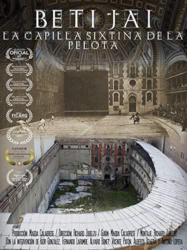 Beti Jai: La Capilla Sixtina de la Pelota