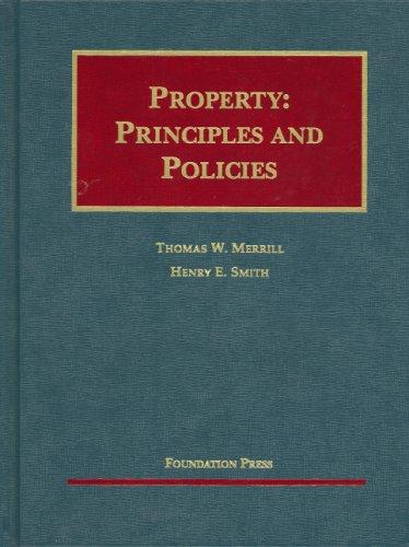 Property: Principles And Policies (University Casebook)