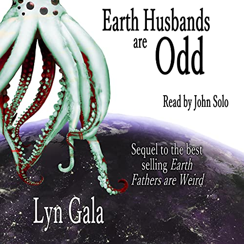 Earth Husbands Are Odd Audiobook By Lyn Gala cover art