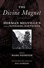 The Divine Magnet: Herman Melville's Letters to Nathaniel Hawthorne