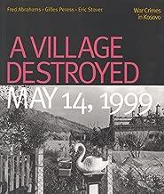A Village Destroyed, May 14, 1999: War Crimes in Kosovo