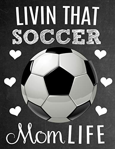 Livin That Soccer Mom Life Thank You Appreciation Gift Idea For Soccer Moms Notebook Journal Diary For World S Best Soccer Mom