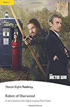 Doctor Who: The Robot of Sherwood READERS (READERS NIVEAU 2) (French Edition)