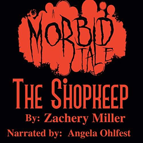 The Shopkeep: A Morbid Tale audiobook cover art