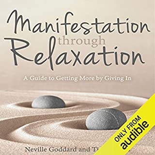 Manifestation Through Relaxation: A Guide to Getting More by Giving In audiobook cover art