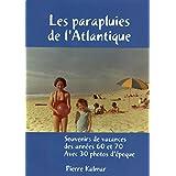 Les parapluies de l'Atlantique: Souvenirs de vacances des années 60 et 70 - Avec 30 photos d'époque ! (French Edition)