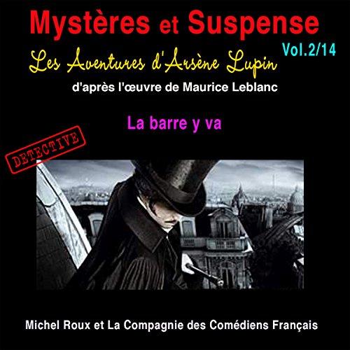 Couverture de Les Aventures d'Arsène Lupin : La barre y va (Mystères et Suspense 2)