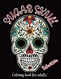 Sugar Skull Coloring Book For Adults Relaxation: A Day of the Dead, Dia De Los Muertos Sugar Skull Coloring...