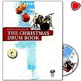 The Christmas Drum Book - musikalisches Weihnachtspaket mit tollen und abwechslungsreichen Play-alongs für Anfänger und fortgeschrittene Schlagzeuger - Notenbuch mit CD und herzförmiger Notenklammer -