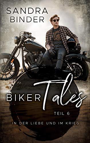 Biker Tales 6: In der Liebe und im Krieg