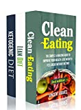 Clean Eating: The Essential Healthy Eating Bundle For Lasting Weight Loss- Change Your Diet, Change Your Health, Change Your Life! (Healthy Eating Series)