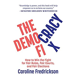 The Democracy Fix     How to Win the Fight for Fair Rules, Fair Courts, and Fair Elections              Written by:                                                                                                                                 Caroline Fredrickson                               Narrated by:                                                                                                                                 Laurel Lefkow                      Length: 8 hrs and 3 mins     Not rated yet     Overall 0.0