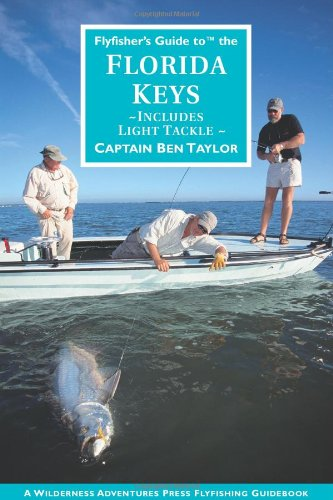 Flyfisher's Guide to the Florida Keys (Wilderness Adventures Flyfishing Guidebook)