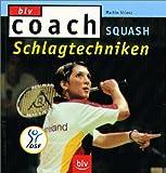 Squash: Schlagtechniken.