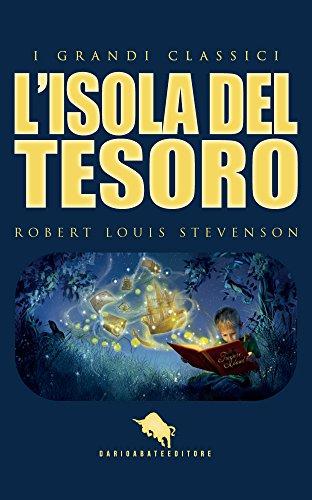L'ISOLA DEL TESORO (traduzione e note di Chiara Antinori) (I Grandi Classici - Dario Abate Editore Vol. 4)