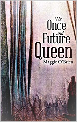 The Once and Future Queen (English Edition)
