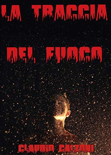 La traccia del fuoco (Italian Edition)