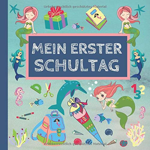 Mein erster Schultag: Erinnerungsalbum an meine Einschulung, Gästebuch für die Einschulungsfeier zum Schulanfang für Mädchen, Geschenk für die Schultüte - Meerjungfrau