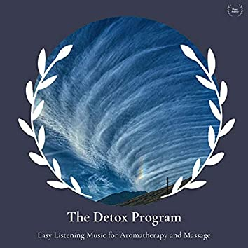The Detox Program - Easy Listening Music For Aromatherapy And Massage