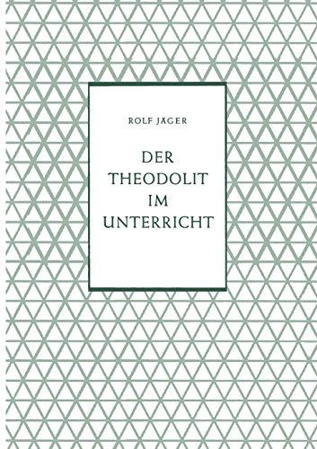 Der Theodolit im Unterricht (Beihefte für den mathematischen Unterricht (8), Band 8)