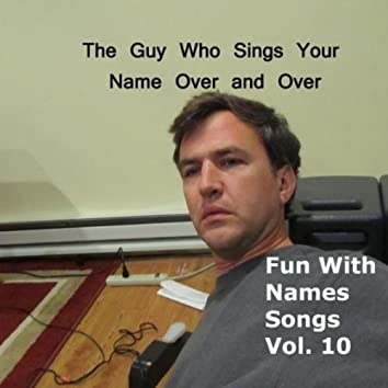 Fun With Names Songs, Vol. 10