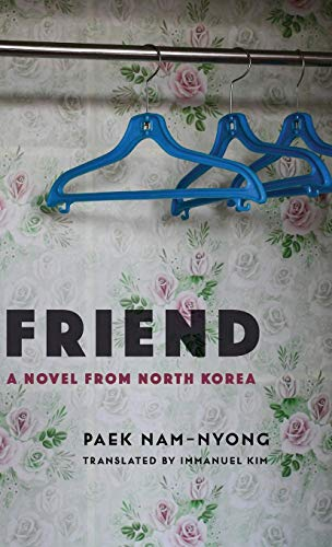 Image of Friend: A Novel from North Korea (Weatherhead Books on Asia)